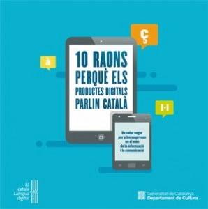 10 raons perquè els productes digitals parlin català - Departament de Cultura Generalitat de Catalunya