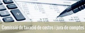 Comissió de taxació de costes i jura de comptes